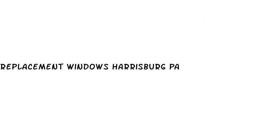 Replacement Windows Harrisburg Pa